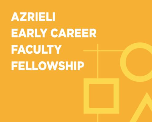 Azrieli Early Career Faculty Fellowship